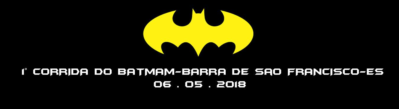 1ª CORRIDA DO BATMA - BARRA DE SAO FRANCISCO - 2018