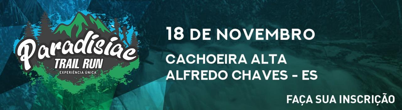 PARADISIAC TRAIL RUN - CACHOEIRA ALTA | ALFREDO CHAVES ES